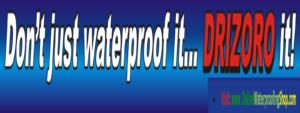 testimonials n reviews, don't just waterproof it...Drizoro it!,